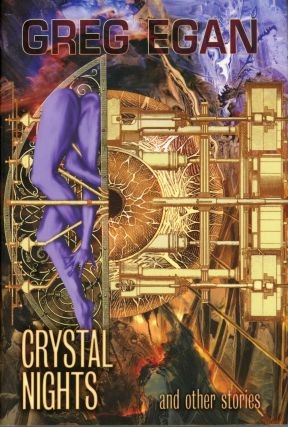 CRYSTAL NIGHTS AND OTHER STORIES. Greg Egan