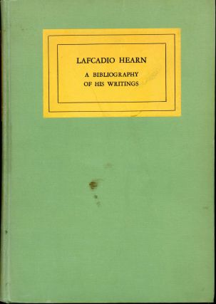 LAFCADIO HEARN A BIBLIOGRAPHY OF HIS WRITINGS ... With an Introduction by Sanki Ichikawa....