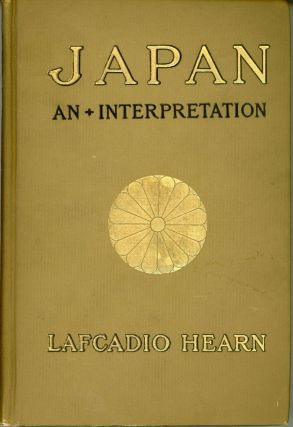 JAPAN: AN ATTEMPT AT INTERPRETATION. Lafcadio Hearn