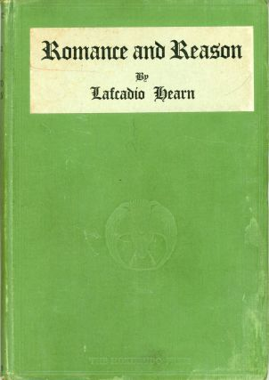 ROMANCE AND REASON ... Compiled with Notes by R. Tanabé. Lafcadio Hearn