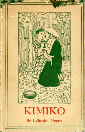 KIMIKO AND OTHER JAPANESE SKETCHES. Lafcadio Hearn