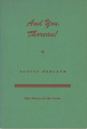AND YOU, THOREAU! August Derleth