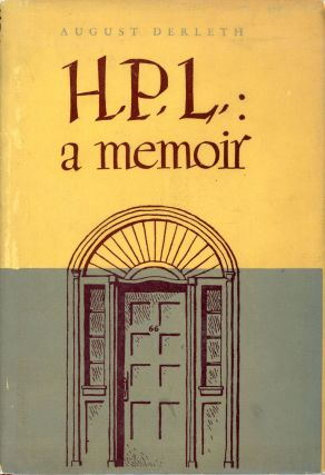 H. P. L.: A MEMOIR. Howard Phillips Lovecraft, August Derleth