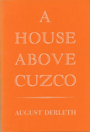 A HOUSE ABOVE CUZCO. August Derleth