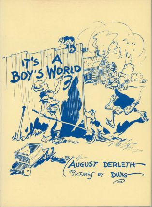 IT'S A BOY'S WORLD. August Derleth