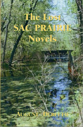 THE LOST SAC PRAIRIE NOVELS ... Collected and Introduced by Peter Ruber. August Derleth
