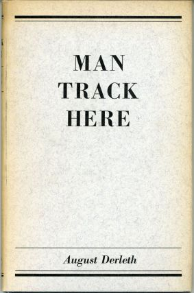 MAN TRACK HERE: POEMS. August Derleth