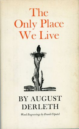 THE ONLY PLACE WE LIVE. August Derleth
