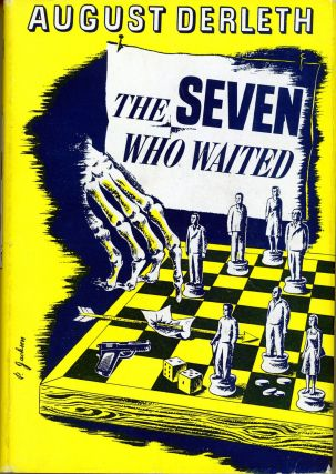 THE SEVEN WHO WAITED. August Derleth