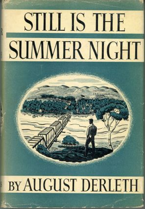 STILL IS THE SUMMER NIGHT. August Derleth