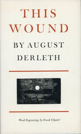 THIS WOUND. August Derleth