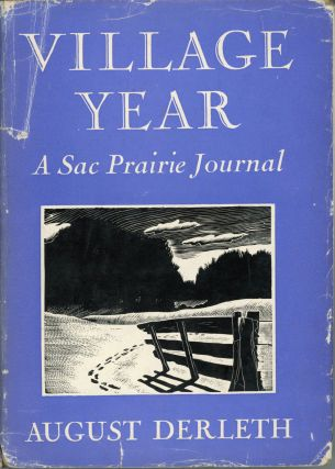 VILLAGE YEAR: A SAC PRAIRIE JOURNAL. August Derleth