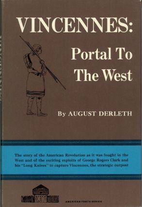 VINCENNES: PORTAL TO THE WEST. August Derleth