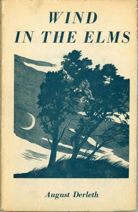 WIND IN THE ELMS: POEMS. August Derleth