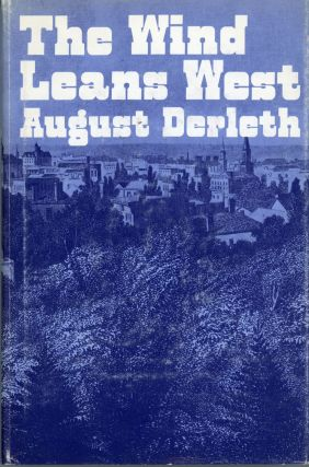 THE WIND LEANS WEST. August Derleth