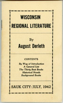 WISCONSIN REGIONAL LITERATURE ... [cover title]. August Derleth