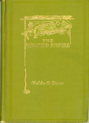 THE VANISHED EMPIRE: A TALE OF THE MOUND BUILDERS. Waldo Dunn