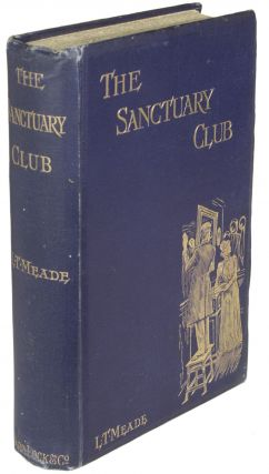 THE SANCTUARY CLUB. L. T. Meade, Robert Eustace, Elizabeth Thomasina Meade Smith, Eustace Robert...