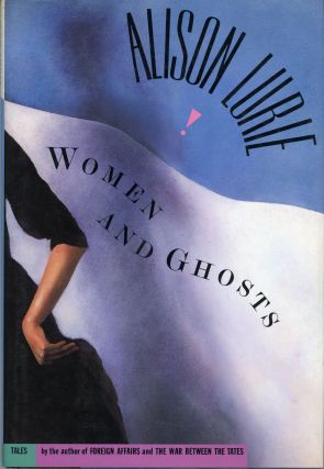WOMEN AND GHOSTS. Alison Lurie