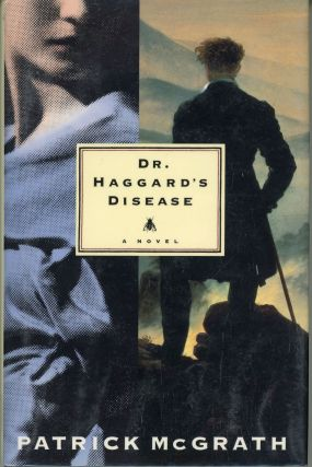 DR. HAGGARD'S DISEASE. Patrick McGrath