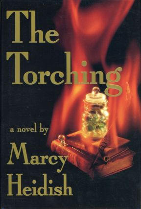 THE TORCHING. Marcy Heidish