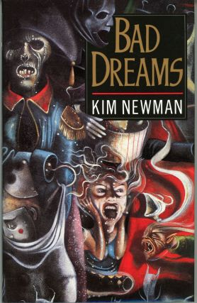 BAD DREAMS. Kim Newman