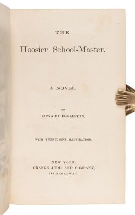 THE HOOSIER SCHOOL-MASTER. A NOVEL ...