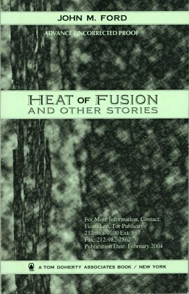 HEAT OF FUSION AND OTHER STORIES. John M. Ford