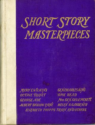 SHORT STORY MASTERPIECES BY THE BEST AMERICAN AUTHORS. Anonymously Edited Anthology