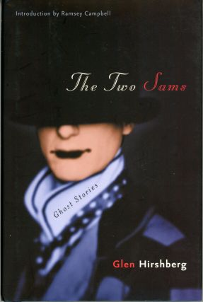 THE TWO SAMS: GHOST STORIES. Glen Hirshberg