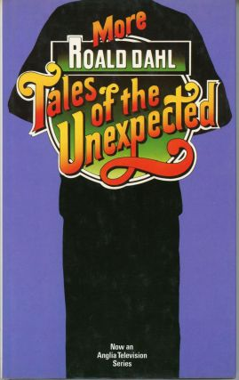 TALES OF THE UNEXPECTED [with] MORE TALES OF THE UNEXPECTED.