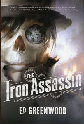THE IRON ASSASSIN OR A CLOCKWORK PROMETHEUS. Ed Greenwood
