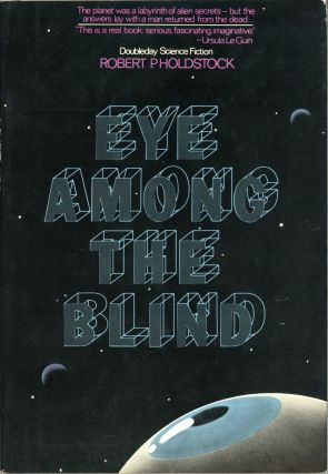 EYE AMONG THE BLIND. Robert Holdstock
