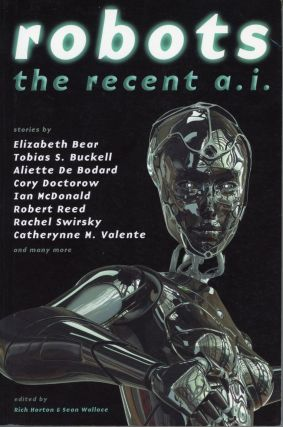 ROBOTS: THE RECENT A. I. Rich Horton, Sean Wallace