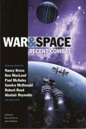 WAR AND SPACE: RECENT COMBAT. Rich Horton, Sean Wallace