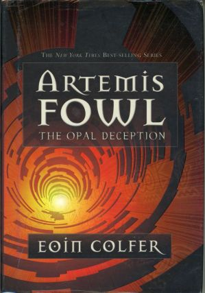 ARTEMIS FOWL: THE OPAL DECEPTION. Eoin Colfer