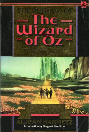 THE MAKING OF THE WIZARD OF OZ. Aljean Harmetz