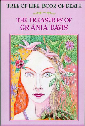 TREE OF LIFE, BOOK OF DEATH: THE TREASURES OF GRANIA DAVIS. Grania Davis