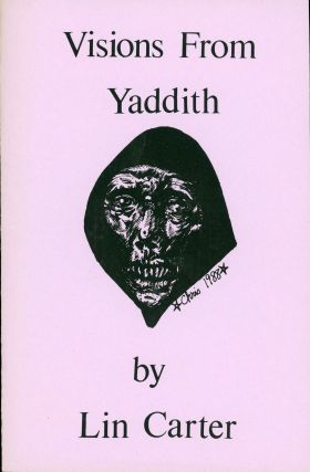 VISIONS FROM YADDITH [cover title]. Lin Carter