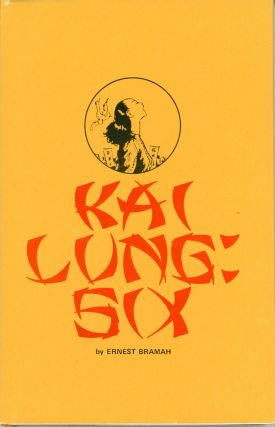 KAI LUNG SIX: UNCOLLECTED STORIES FROM PUNCH. Edited by William White. Ernest Bramah, Ernest...