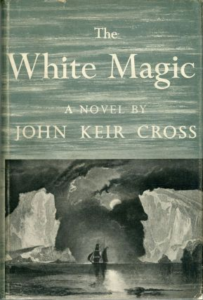 THE WHITE MAGIC. John Keir Cross