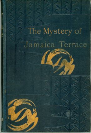 "THE MYSTERY OF JAMAICA TERRACE. By Dick Donovan [pseudonym]. James Edward Preston Muddock, ""Dick..."