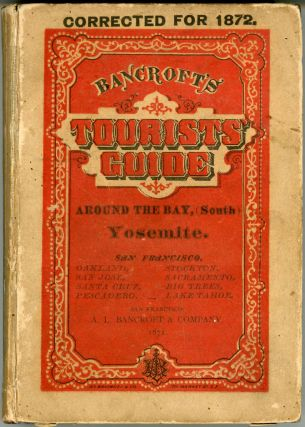 Bancroft's tourist's guide. Yosemite. San Francisco and around the Bay, (south.). A. L. BANCROFT,...