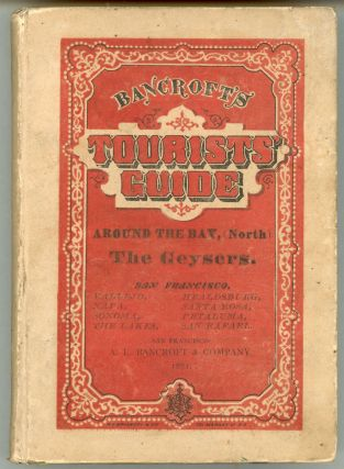 Bancroft's tourist's guide. The Geysers. San Francisco and around the Bay, (north.) ... [with] Bancroft's tourist's guide. Yosemite. San Francisco and around the Bay, (south.).