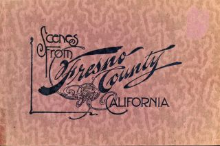 Fresno county California scenes. publisher, California, Fresno County
