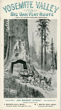 Yosemite Valley via Big Oak Flat route. Only 32 hours from San Francisco. General Office 630...
