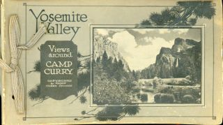 Yosemite Valley. Views around Camp Curry copyrighted by Camp Curry Studios [cover title]. CAMP...