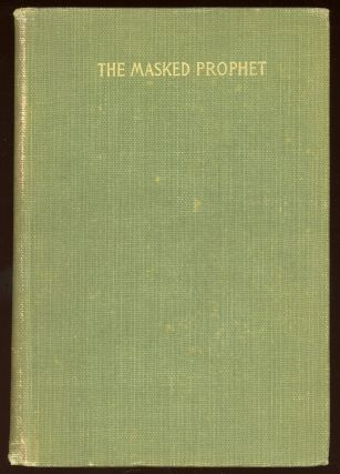 THE MASKED PROPHET: A PSYCHOLOGICAL ROMANCE ... Second Edition. Colonel John Bowles