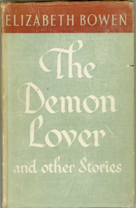 THE DEMON LOVER AND OTHER STORIES. Elizabeth Bowen