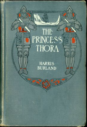 THE PRINCESS THORA by Harris Burland [pseudonym]. John Burland Harris-Burland